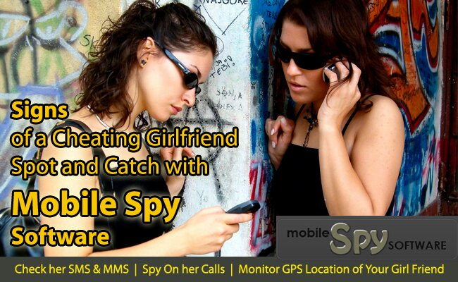 cheating girlfriend signs catch with mobile spy